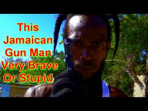 This Jamaican Gun Man Very Brave Or Stupid