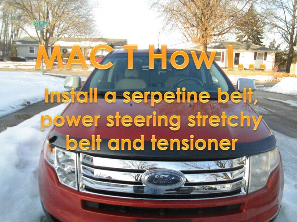 2008 ford edge belt replacement (Applies to 2007-2014 models) - YouTube
