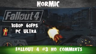 Fallout 4 3 No comments Коготь смерти 1080p 60FPS PC ULTRA Settings Русские субтитры Normi