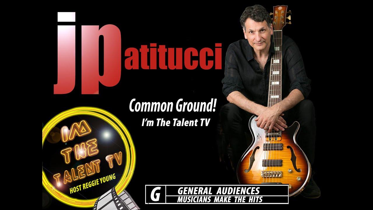 Download I'm The Talent TV - Episode 7 John Patitucci Common Ground 2