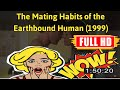 [ [VLOG] ] No.86 @The Mating Habits of the Earthbound Human (1999) #The6753sshpo