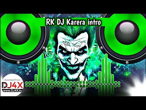 RK DJ Karera || DJ Intro Add || Dj Aky Karera || DJ4X.in