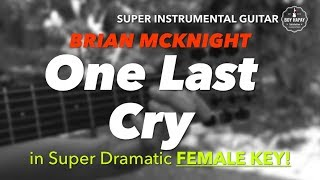 Brian Mcknight One Last Cry FEMALE KEY instrumental guitar karaoke cover with lyrics