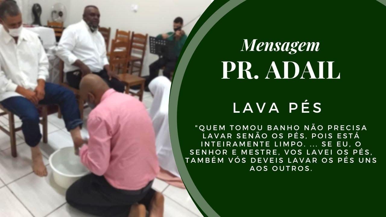 O lava p�s - Mensagem Pr. Adail
