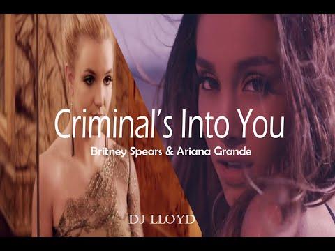 Into You vs Criminal| Britney Spears & Ariana Grande | Mixed Mashup