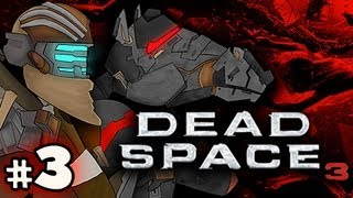 TERRIBLE HUSBAND AND FATHER - Dead Space 3 Hard Co-op w/Nova & Sp00n Ep.3