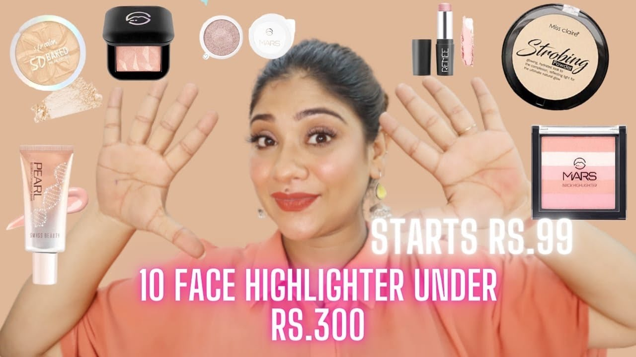 Top 10 face highlighter under 300 Rs.. starts 99 Rs.