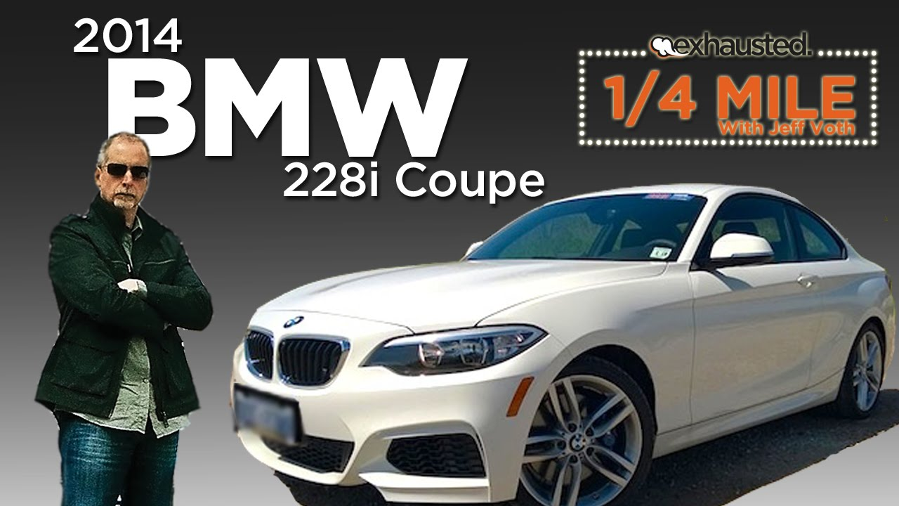 Exhausted 14 Mile 2014 BMW 228i Coupe Review  YouTube