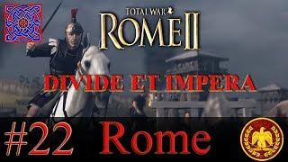 In For A penny  Rome II - Divide Et Impera 1.2.4 - Rome Gameplay  #22