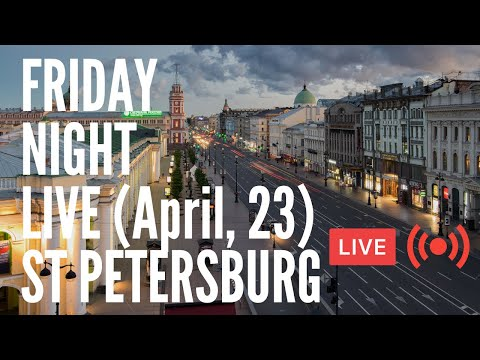 ST PETERSBURG LIVE - Walk, People, Music, Ambience and Atmosphere of Friday Night. Live Chat