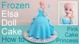 Frozen Cake - Elsa Doll Cake how to make by Pink Cake Princess(Frozen Elsa doll cake for your kids Frozen birthday party. See how to make this Elsa Cake by Pink Cake Princess & other Frozen dessert table, candy table / lolly ..., 2014-08-06T02:08:03.000Z)