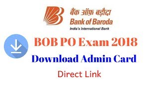 BOB PO Exam 2018 Call Letter download   Direct Link