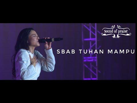 Sound Of Praise - Sbab Tuhan Mampu Live Konser ( Album I AM LOVED )