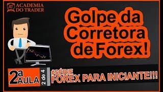 Golpes de Corretoras???  2ªAULA - #SÉRIE Forex Iniciante.