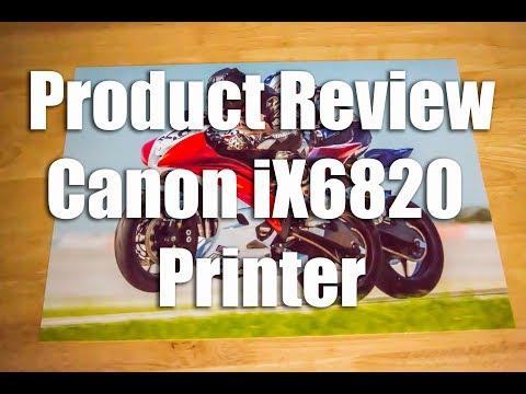Product Review: Canon iX6820 Printer