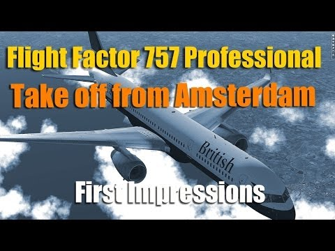 FLIGHT FACTOR 757 FIRST IMPRESSIONS - TAKE OFF