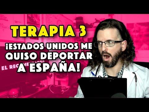 TERAPIA 3: ¡ESTADOS UNIDOS me quiso deportar a España POR LLEGAR TARDE!