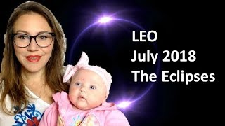LEO July 2018 Horoscope. Eclipses ALERT! FATED and KARMIC Events!