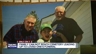 Family cannot reach cemetery leading up to loved one's funeral