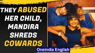 Mandira Bedi shreds trolls for abusing adopted daughter | Oneindia News