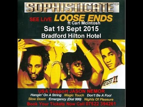 Sophisticate pt2 ft Live Loose Ends Sat 19 Sept 2015 Bradford (Hilton) Hotel