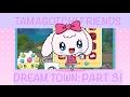 Tamagotchi Friends Dream Town: Part 3 | YUMEX TV