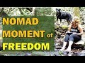 A Nomad Moment of Freedom