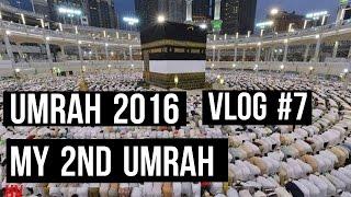 *UMRAH 2016* VLOG #7 MY 2ND UMRAH !!!  (HD)
