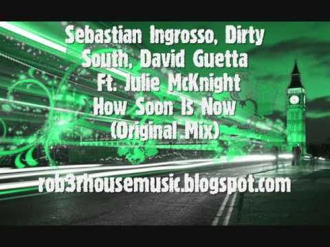 Download Sebastian Ingrosso, Dirty South, David Guetta ft. Julie McKnight - How Soon Is Now []RHM