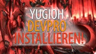YUGIOH DEVPRO INSTALLIEREN | TUTORIAL | GERMAN