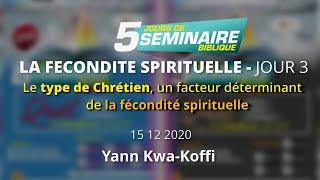 Le type de Chrétien _Séminaire - Jour 3 (Yann Kwa-Koffi)
