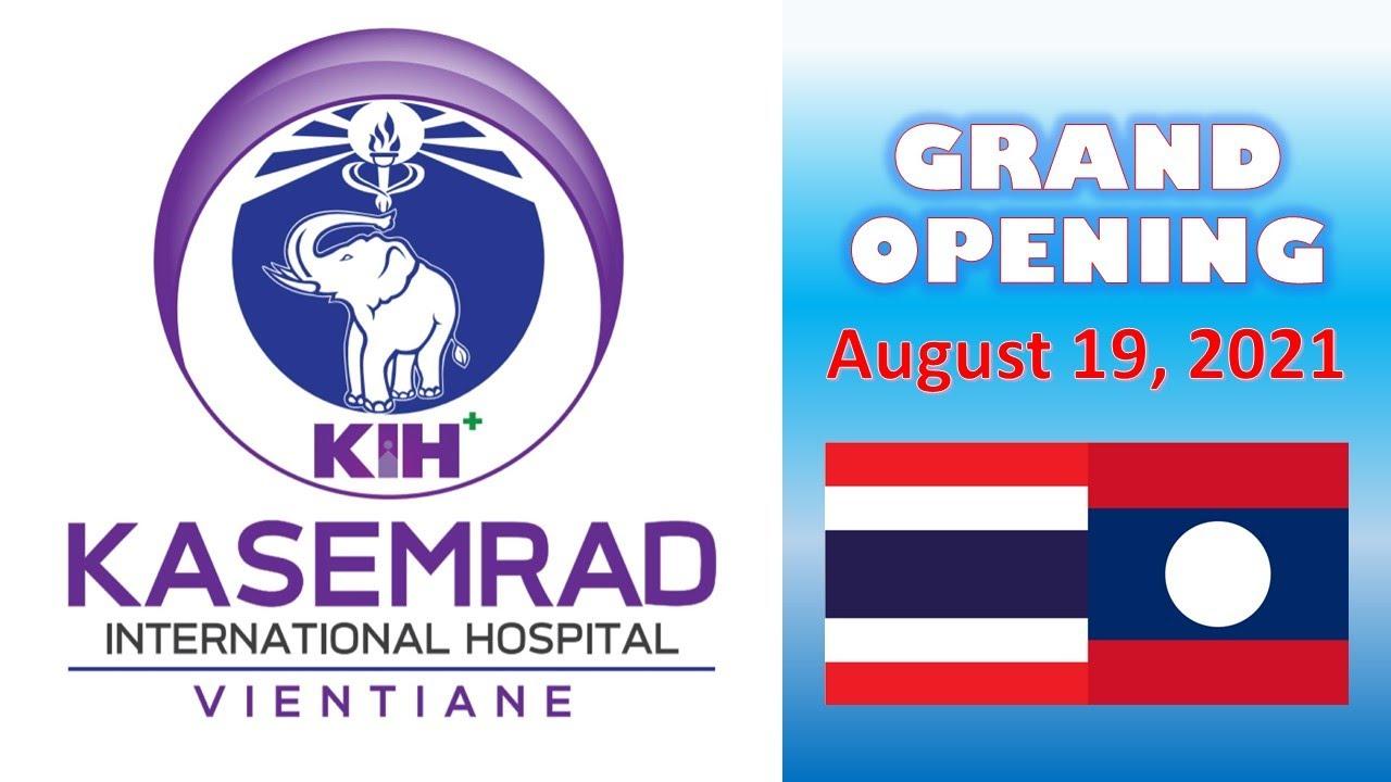 GRAND OPENING KASEMRAD โรงพยาบาลเกษมราษฎร์ International Hospital Vientiane, Laos//August 19, 2021