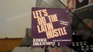 EDDIE DRENNON & B B S UNLIMITED   Get Down Do The Latin Hustle   PYE RECORDS   1976
