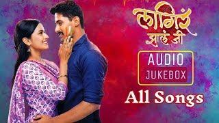 Audio Jukebox | Lagir Zal Ji Serial All Songs | Zee Marathi | Lagir Zal jee