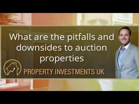 What are the pitfalls and downsides to auction properties?