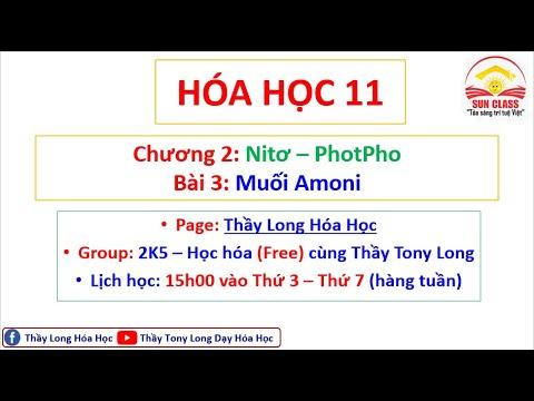 #Hóa11 #NitoPhotPho #ThầyTonyLong - Chương 2: Nitơ - PhotPho - Bài 3: Muối Amoni