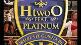 H2o Feat Platnum -  Whats it gonna be? ( With Lyrics!)