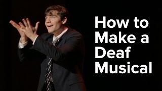 How To Make A Musical For The Deaf