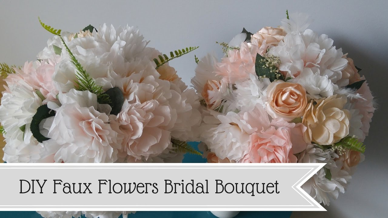 DIY Bridal Bouquet- Faux Flowers - YouTube