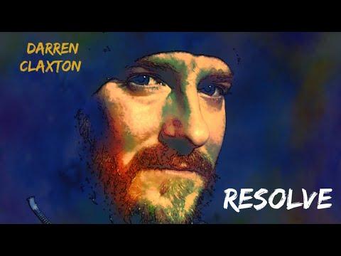 Darren Claxton // Original Song // 'Resolve'