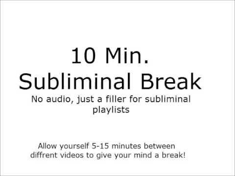 10 Minute Subliminal Break/ Playlist Filler
