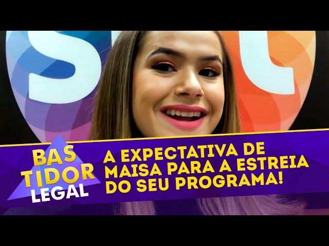 Maisa fala sobre sua expectativa para o 'Programa da Maisa' | Bastidor Legal (10/03/19)