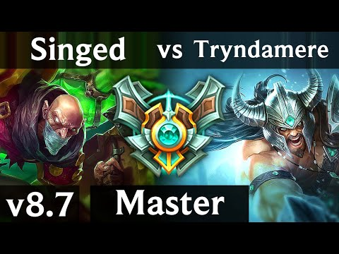 SINGED vs TRYNDAMERE (TOP) /// NA Master /// Patch 8.7