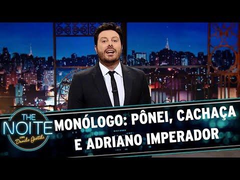 Monólogo: Pônei, cachaça e Adriano Imperador | The Noite (19/10/17)