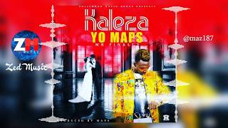 Yo Maps - KALEZA [Audio] Zambian Music 2019