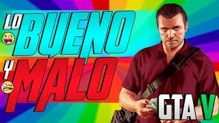 LO BUENO Y LO MALO DE GTA 5