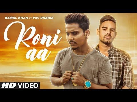 Kamal Khan: Roni Aa (Full Song) Pav Dharia | Sukhi Sidhu | Latest Punjabi Songs 2018