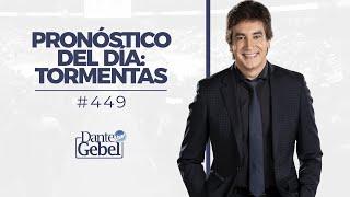 Dante Gebel #449 | Pronóstico del día: tormentas