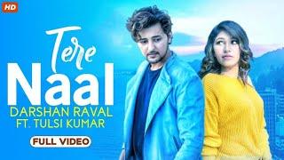 Jina mai Tere Naal_ Marna Mai tere Naal Full Song | Tera Naal | Darshan Raval | Tulsi Kumar|romantic