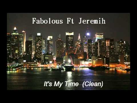 Fabulous Ft Jeremih - It's My Time (REQUESTED CLEAN)